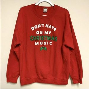Gildan Sweater Dont Hate on my Christmas Music